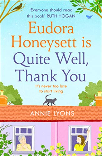 Eudora Honeysett is Quite Well, Thank You: The most feel good, page-turning and joyful fiction book of 2020! by [Annie Lyons]