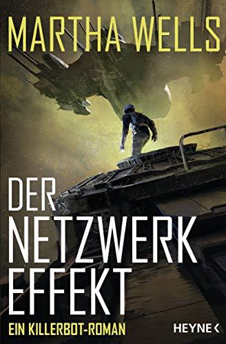 Der Netzwerkeffekt: Ein Killerbot-Roman (Killerbot-Reihe 2)