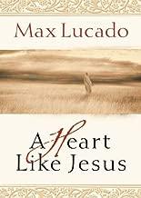 Best a heart like jesus max lucado Reviews