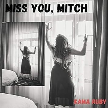 Miss You, Mitch
