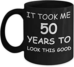 5oth birthday gifts for men/women, Birthday Gift Mugs - It took me 50 years to look this good - Best 5oth Birthday Gifts for family Ceramic Cup Blac