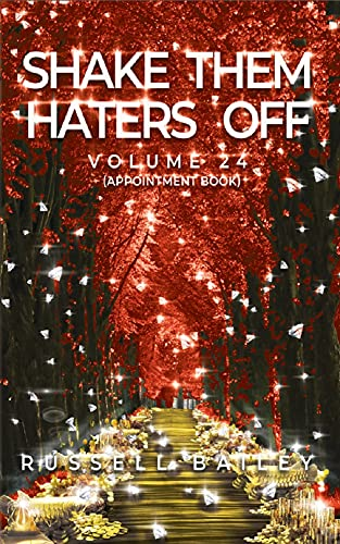 SHAKE THEM HATERS OFF VOLUME 24: APPOINTMENT BOOK (English Edition)