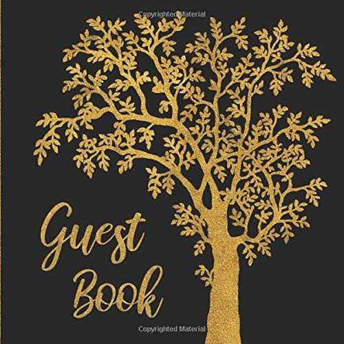 Guest Book: Black and Gold Tree Silhouette Sign In Keepsake Memory Book for Wedding, Anniversary or Birthday Party or Event - Signature Register ... for Email, Name and Address - Square Size