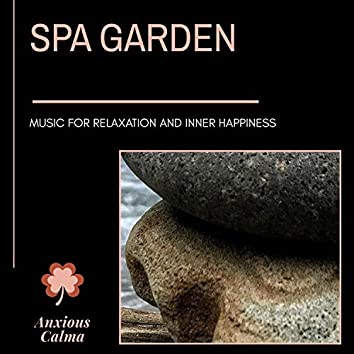 Spa Garden - Music For Relaxation And Inner Happiness