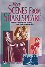 More Scenes from Shakespeare: Twenty Cuttings for Acting & Directing Practice