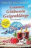 Gauner, Glühwein, Geigenklänge: Ein Alpenkrimi (Ein-Kommissar-Egger-Krimi 6)