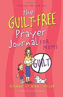 The Guilt-Free Prayer Journal for Moms (The Guilt-Free Journal)