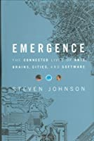 Emergence: The Connected Lives of Ants, Brains, Cities, and Software