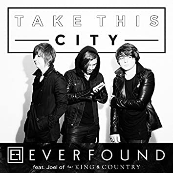 Take This City (feat. Joel of for KING & COUNTRY)