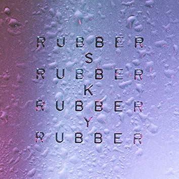 Rubber Sky (Edit)