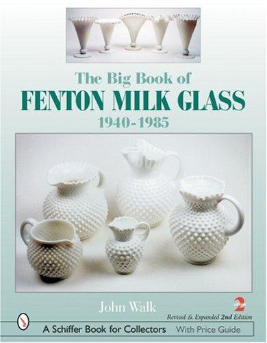 The Big Book of Fenton Milk Glass: 1940-1985