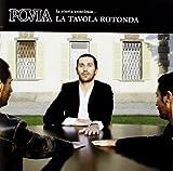 Songtexte von Povia - La tavola rotonda: La storia continua...