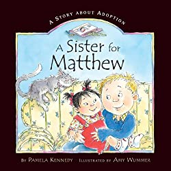 A Sister for Matthew: Pamela Kennedy