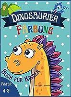 Dinosaurier Faerbung Buchfuer Kinder Alter 4 - 8: Awesome Malbuch fuer Kinder, die Dinosaurier lieben, Attraktive Bilder zu verbessern Kreativitaet