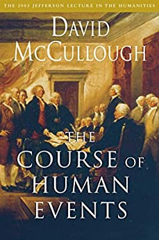 The Course of Human Events: The 2003 Jefferson Lecture in the Humanities by [David McCullough]
