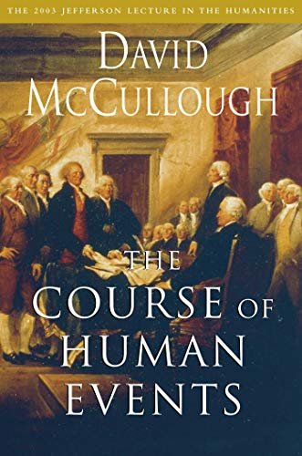 The Course of Human Events: The 2003 Jefferson Lecture in the Humanities (1776 David Mccullough Summary Chapter By Chapter)