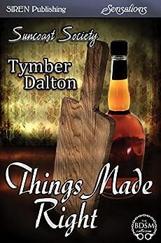Things Made Right [Suncoast Society] (Siren Publishing Sensations) by [Tymber Dalton]