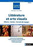 Littérature et arts visuels - Cycle 3 Tome 1