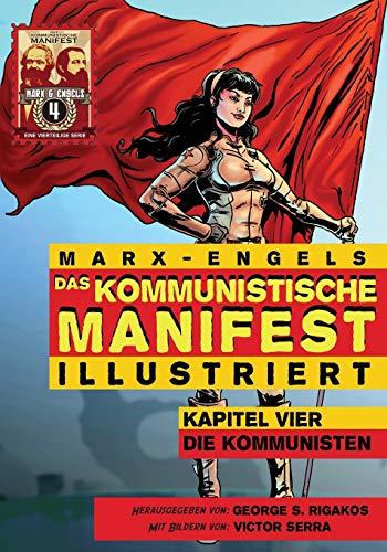 Marx, K: Kommunistische Manifest (Illustriert): Kapitel Vier: Die Kommunisten