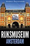 Rijksmuseum Amsterdam: Highlights of the Collection (Amsterdam Museum Guides, Band 1)