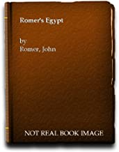 Romer's Egypt: A new light on the civilization of Ancient Egypt