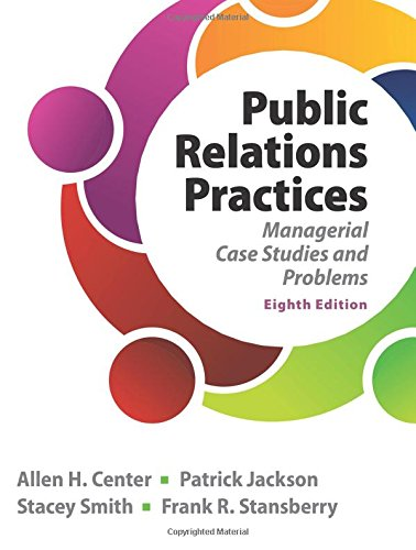 Compare Textbook Prices for Public Relations Practices 8 Edition ISBN 9780133127645 by Center, Allen,Jackson, Patrick,Smith, Stacey,Stansberry, Frank