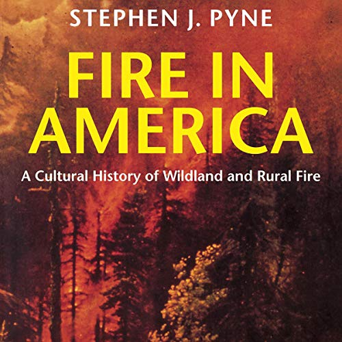 Fire in America: A Cultural History of Wildland and Rural Fire cover art