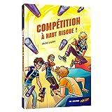 NERF - Compétition à haut risque ! - Tome 3
