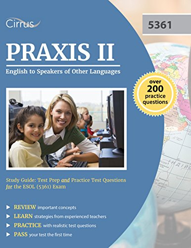 Praxis II English to Speakers of Other Languages Study Guide: Test Prep and Practice Test Questions for the ESOL (5361) Exam (English Edition)