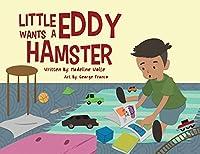 Little Eddy Wants a Hamster