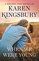 When We Were Young: A Novel (Baxter Family Collection)