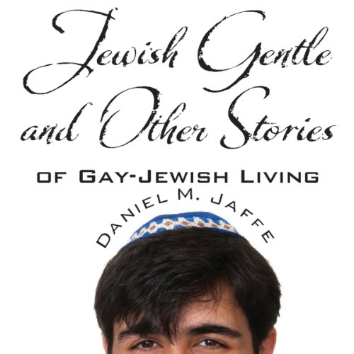 Jewish Gentle and Other Stories of Gay - Jewish Living audiobook cover art
