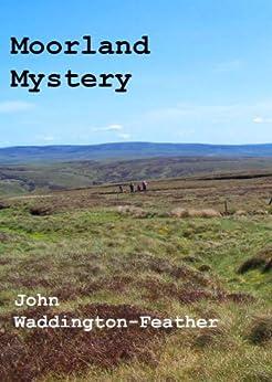 Moorland Mystery (Blake Hartley Detective Novels Book 6) by [John Waddington-Feather]