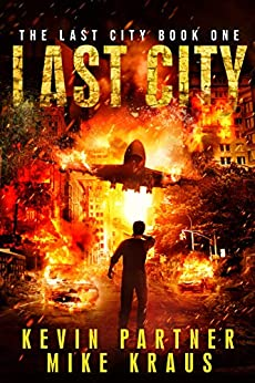 Last City: Book 1 in the Thrilling Post-Apocalyptic Survival Series: (The Last City - Book 1) by [Kevin Partner, Mike Kraus]