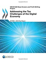 OECD/G20 Base Erosion and Profit Shifting Project Addressing the Tax Challenges of the Digital Economy, Action 1 - 2015 Final Report 9264241027 Book Cover