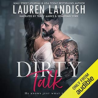 Dirty Talk                   By:                                                                                                                                 Lauren Landish                               Narrated by:                                                                                                                                 Tracy Marks,                                                                                        Sebastian York                      Length: 6 hrs and 56 mins     410 ratings     Overall 4.3