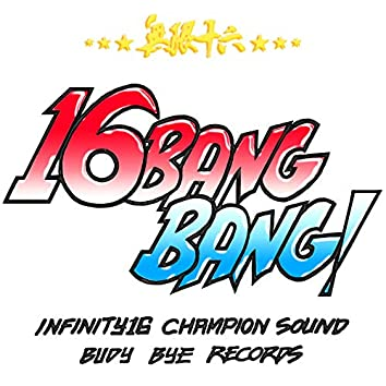 MUGEN JUROKU -16 BANG BANG-
