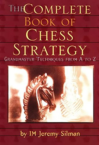 Compare Textbook Prices for Complete Book of Chess Strategy 1st Edition ISBN 9781890085018 by Silman, Jeremy,Silman, Jeremy