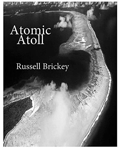 Atomic Atoll: A Poetic Rendering of the Bikini Island Atomic Tests, 1946-1966 (English Edition)