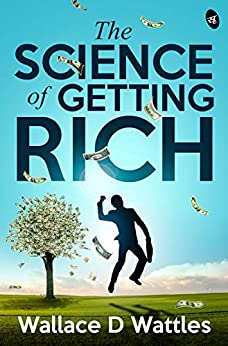 The Science of Getting Rich by [Wallace D Wattles]