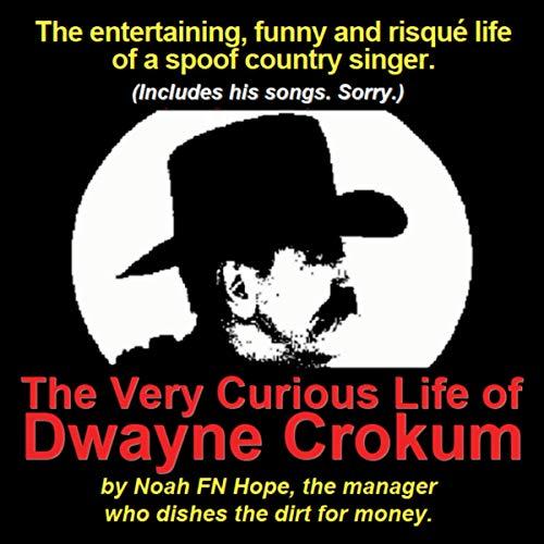 The Very Curious Life of Dwayne Crokum audiobook cover art