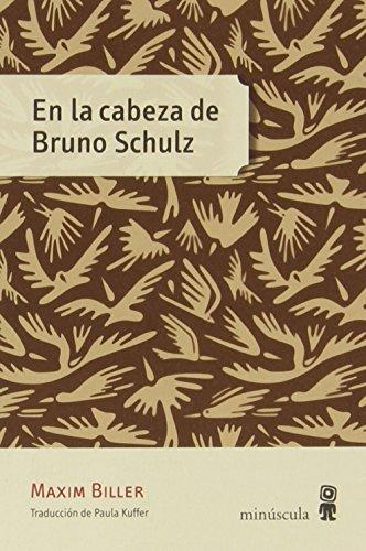 En la cabeza de Bruno Schulz (Micra)