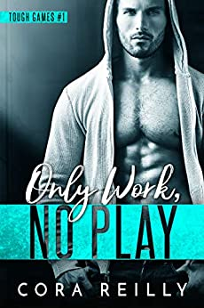 Only Work, No Play by [Cora Reilly]