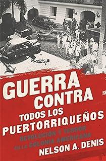 Guerra Contra Todos los Puertorriqueños: Revolución y