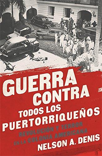 Guerra Contra Todos los Puertorriqueños: Revolución y Terr