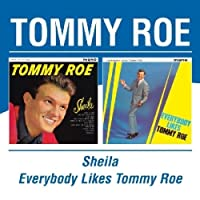 Sheila/Everybody Likes Tommy R by Tommy Roe (2004-08-10)