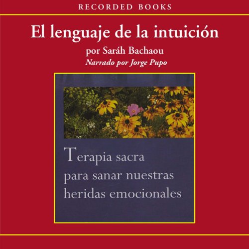 El lenguaje de la intuicion [The Language of Intuition (Texto Completo)] Audiobook By Sarah Bachaou cover art
