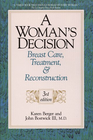 A Woman\'s Decision: Breast Care, Treatment, & Reconstruction