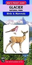 Mac's Pocket Guide: Glacier National Park, Birds & Mammals (Mac's Pocket Guides)