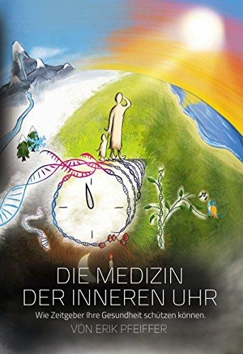 Die Medizin der Inneren Uhr: Wie Zeitgeber Ihre Gesundheit schützen können.